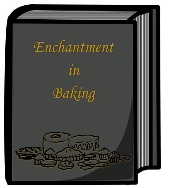 Enchantment in Baking